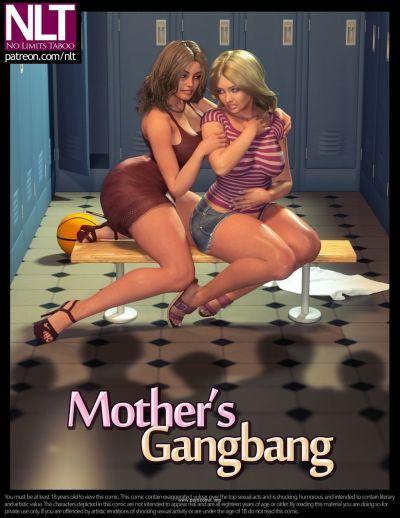 NLT- Mother's Gangbang